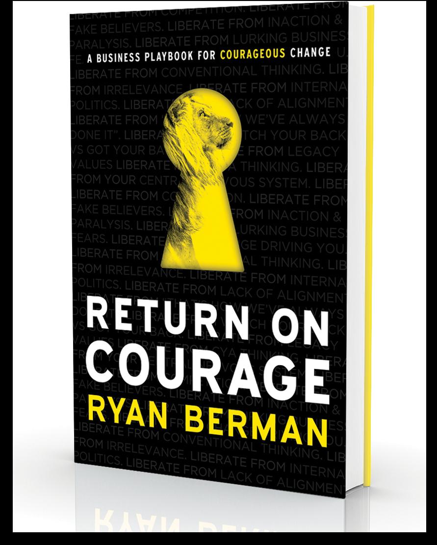 Ryan Berman - Return on Courage